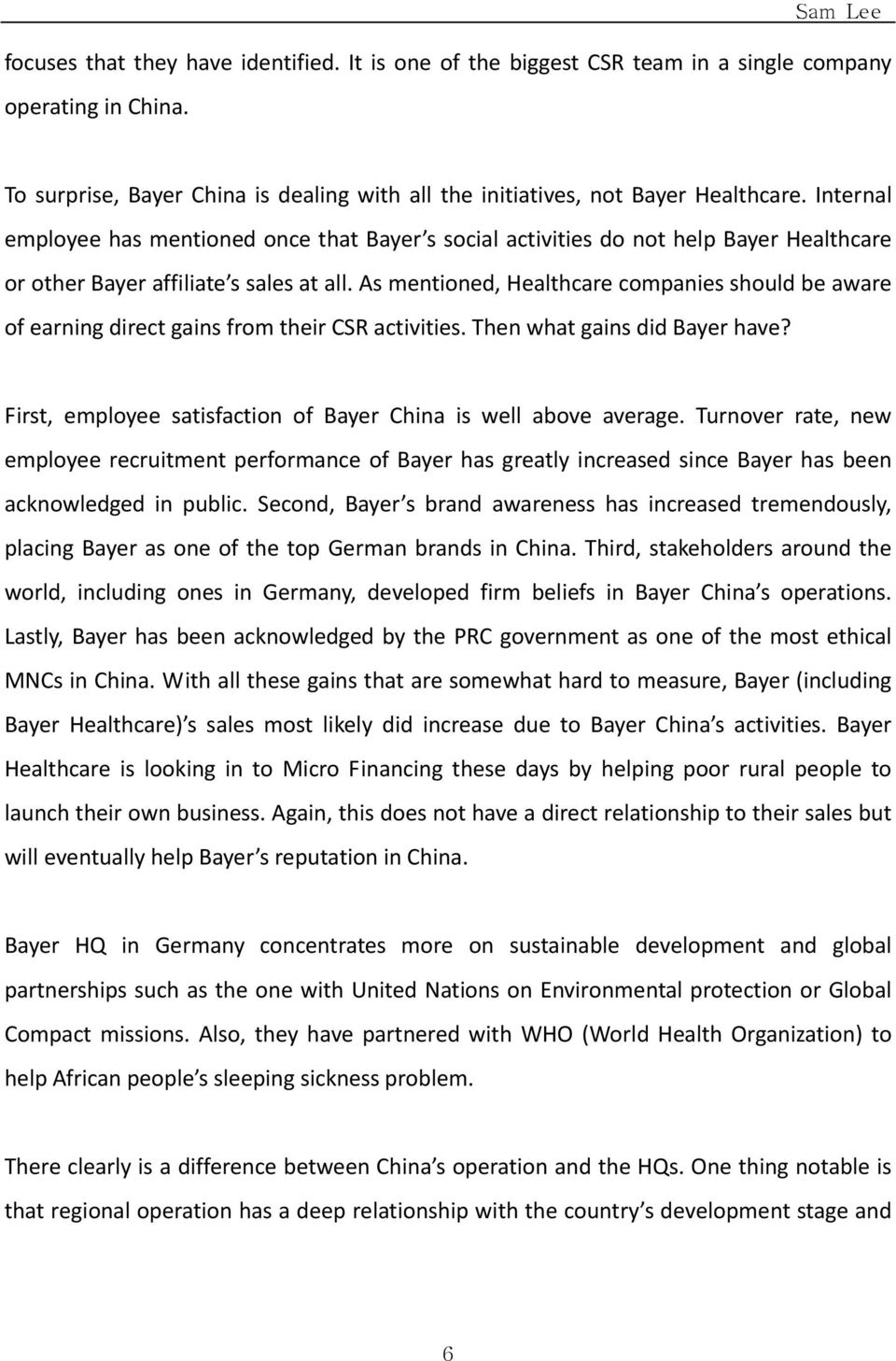 As mentioned, Healthcare companies should be aware of earning direct gains from their CSR activities. Then what gains did Bayer have? First, employee satisfaction of Bayer China is well above average.
