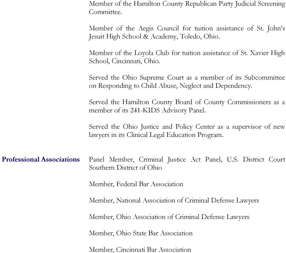 Served the Ohio Supreme Court as a member of its Subcommittee on Responding to Child Abuse, Neglect and Dependency.