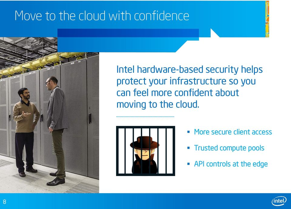 feel more confident about moving to the cloud.