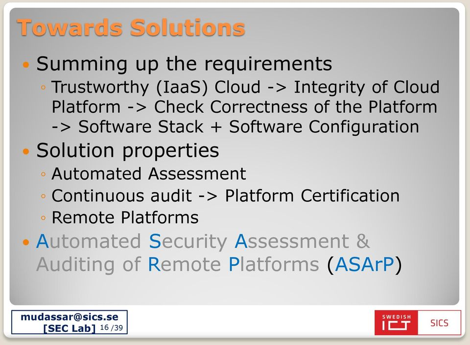 Configuration Solution properties Automated Assessment Continuous audit -> Platform