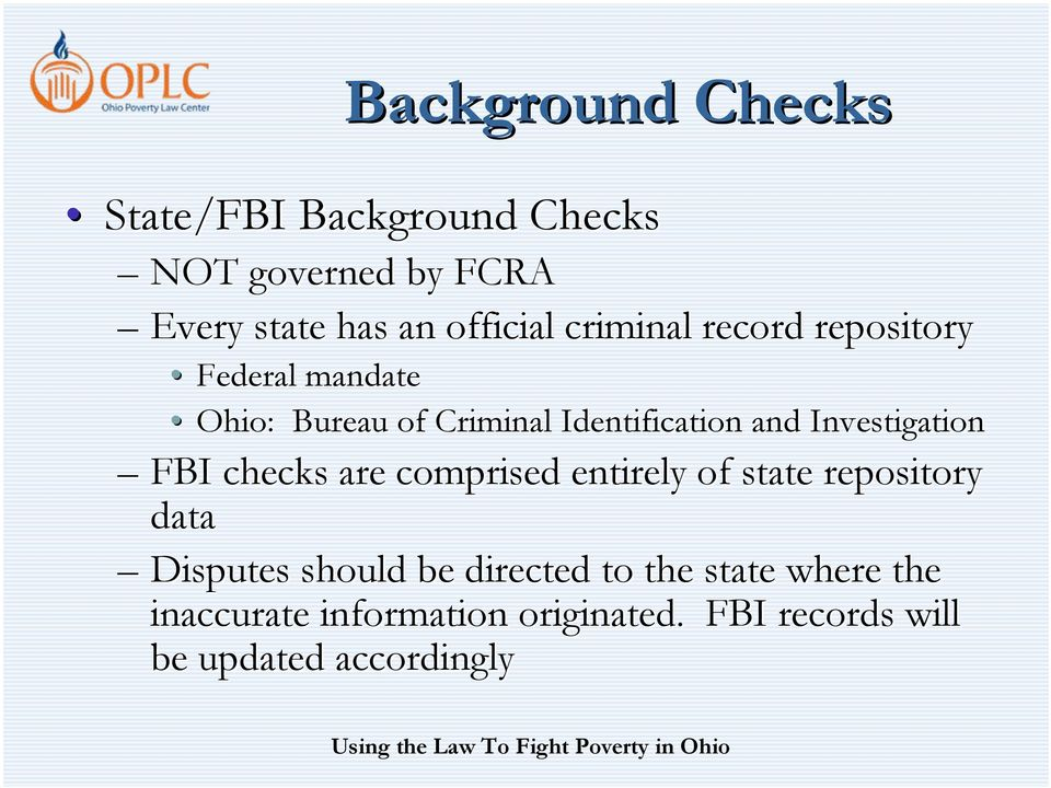 Investigation FBI checks are comprised entirely of state repository data Disputes should be