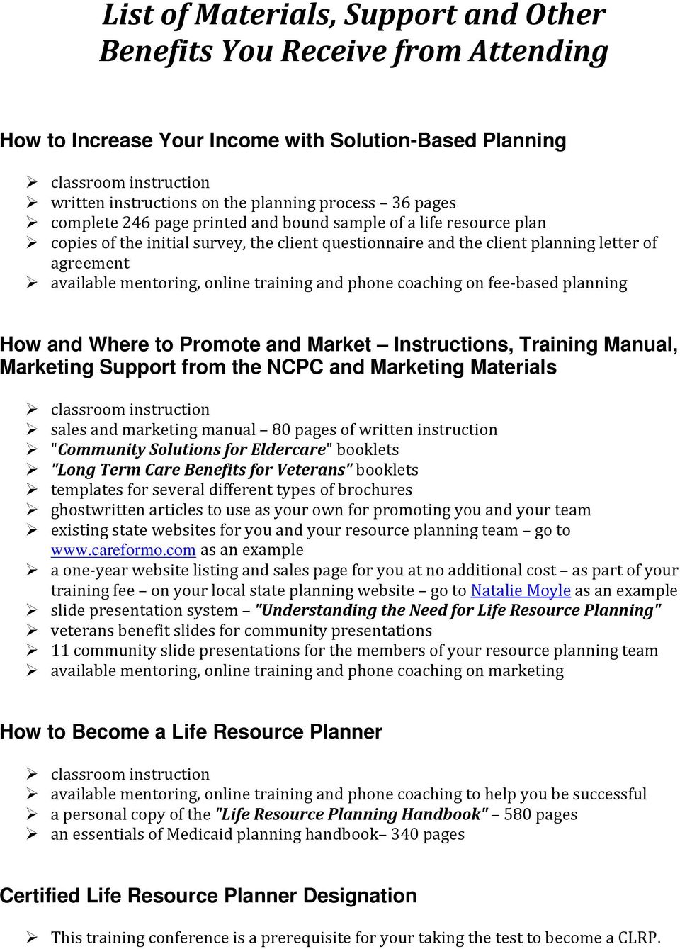 training and phone coaching on fee-based planning How and Where to Promote and Market Instructions, Training Manual, Marketing Support from the NCPC and Marketing Materials classroom instruction