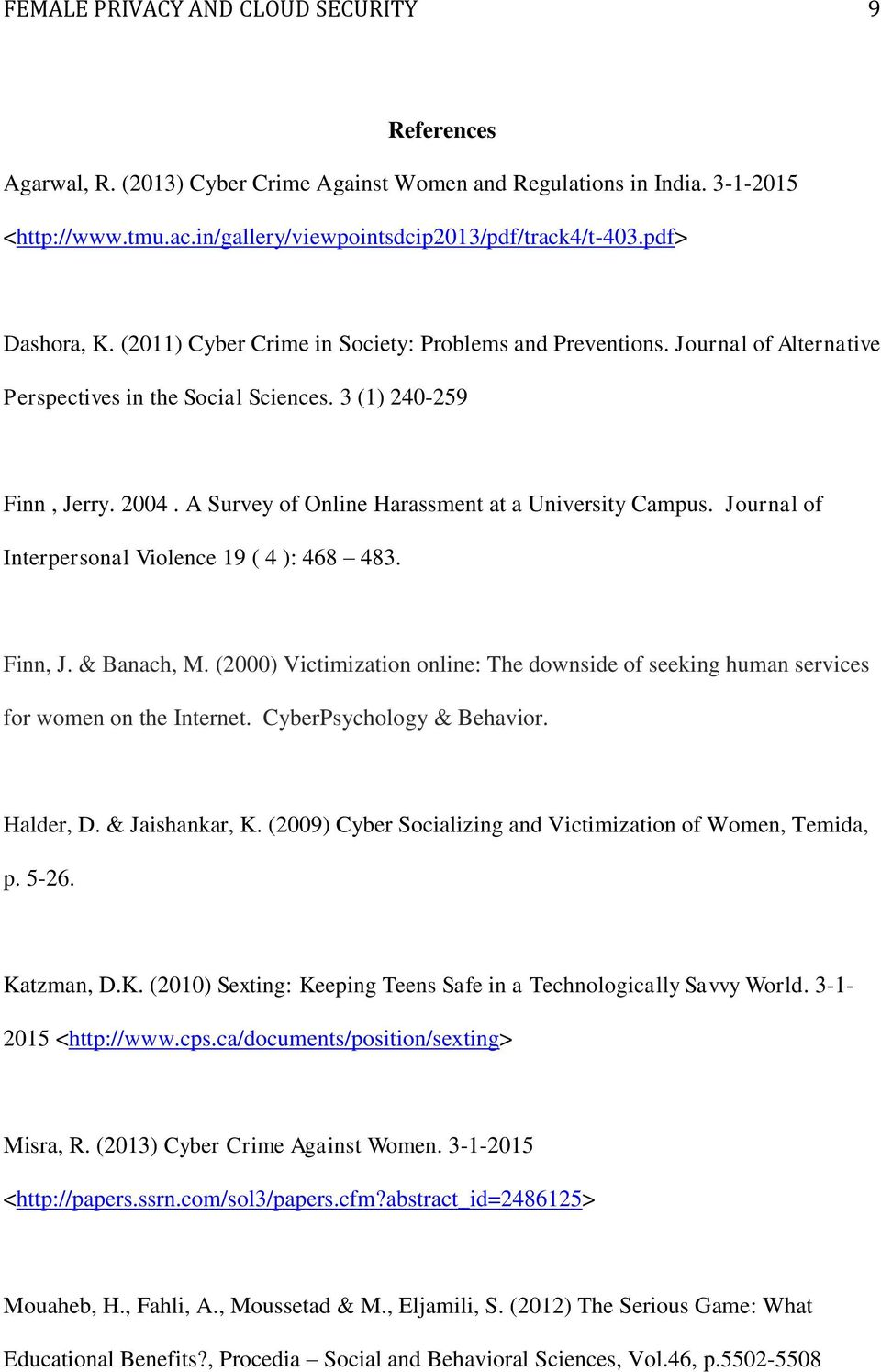 A Survey of Online Harassment at a University Campus. Journal of Interpersonal Violence 19 ( 4 ): 468 483. Finn, J. & Banach, M.