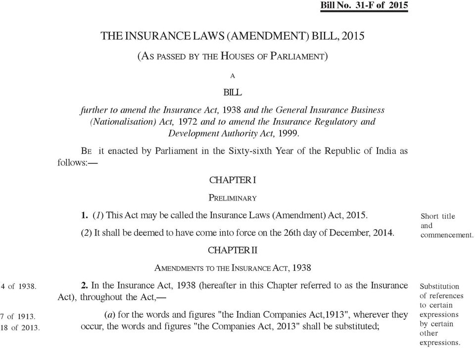 amend the Insurance Regulatory and Development Authority Act, 1999. BE it enacted by Parliament in the Sixty-sixth Year of the Republic of India as follows: CHAPTER I PRELIMINARY 1.