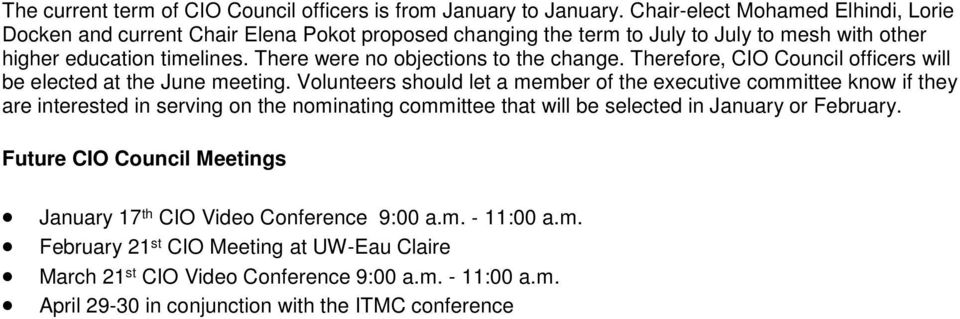 There were no objections to the change. Therefore, CIO Council officers will be elected at the June meeting.