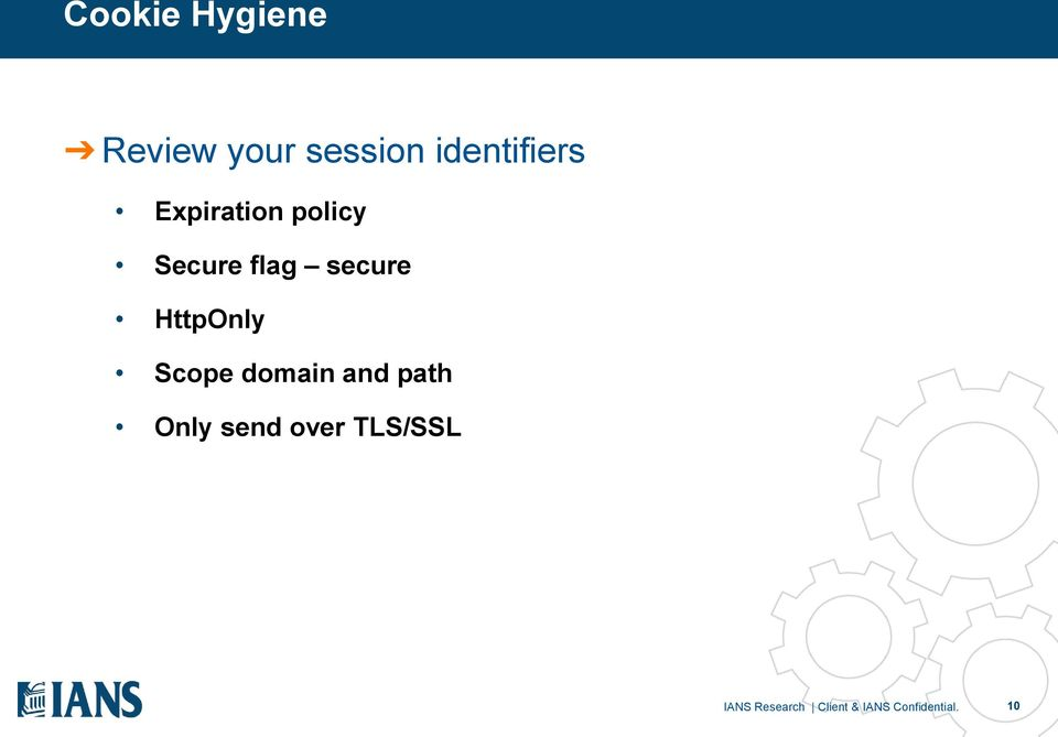 secure HttpOnly Scope domain and path Only