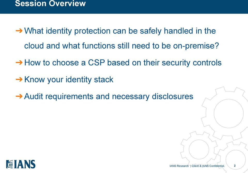 How to choose a CSP based on their security controls Know your identity