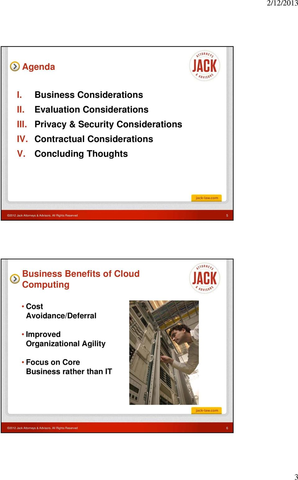 Concluding Thoughts 2012 Jack Attorneys & Advisors.