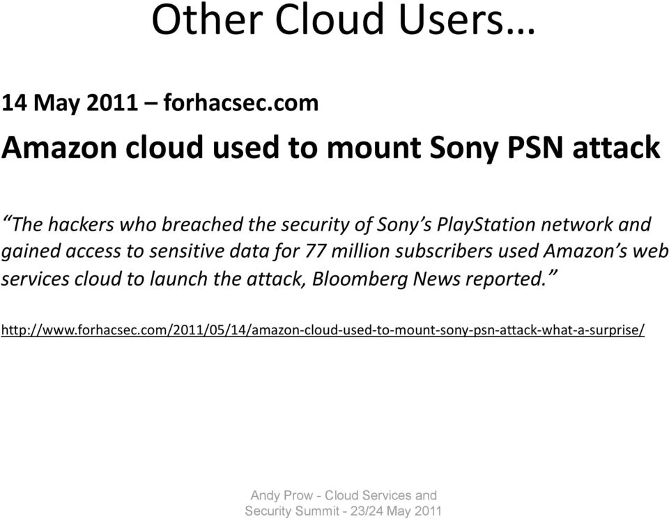 and gained access to sensitive data for 77 million subscribers used Amazon s web services cloud to launch the