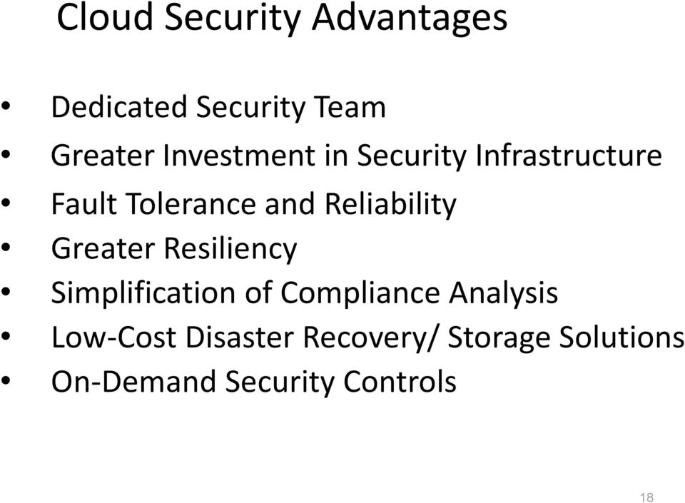 Reliability Greater Resiliency Simplification of Compliance