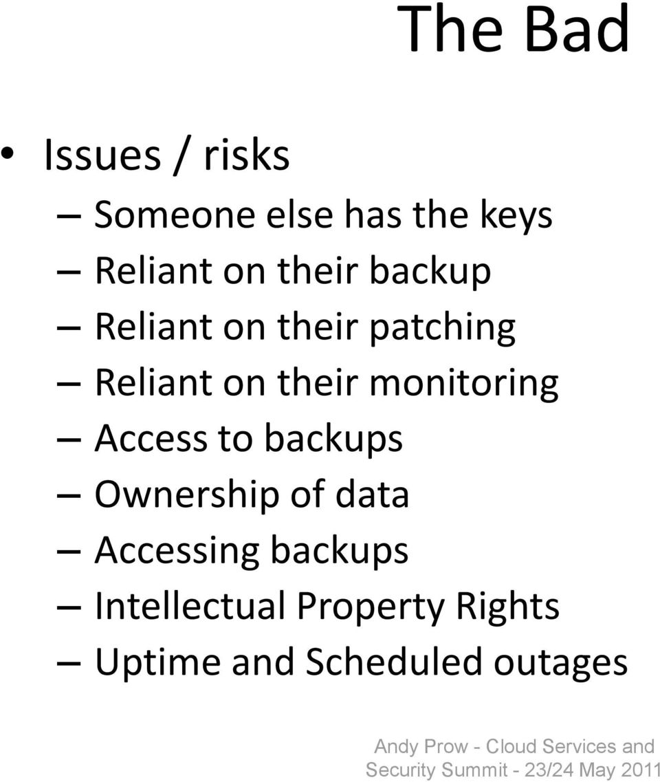 Ownership of data Accessing backups Intellectual Property Rights Uptime and