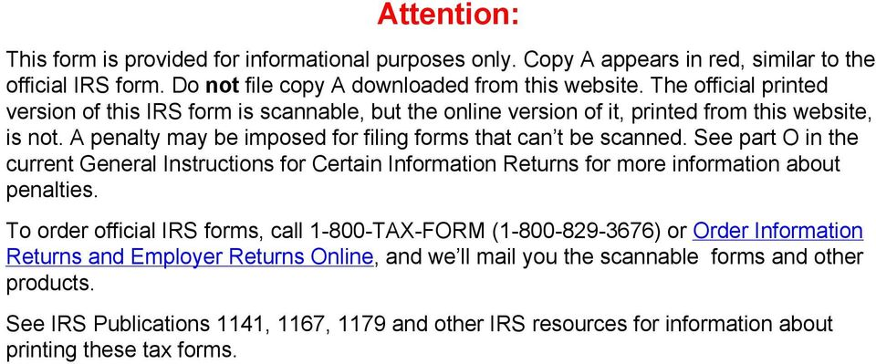 See part O in the current General Instructions for Certain Information Returns for more information about penalties.
