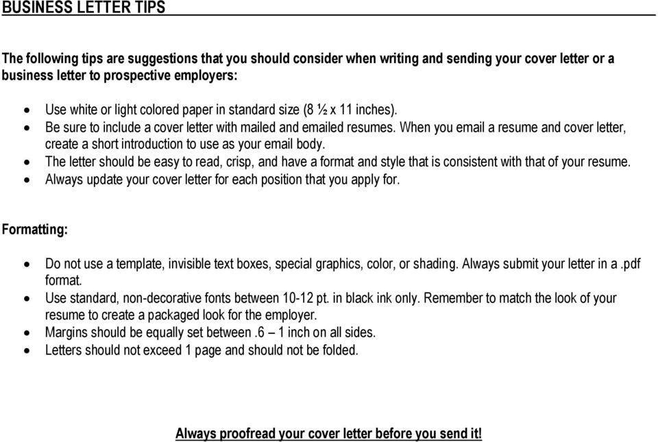 When you email a resume and cover letter, create a short introduction to use as your email body.