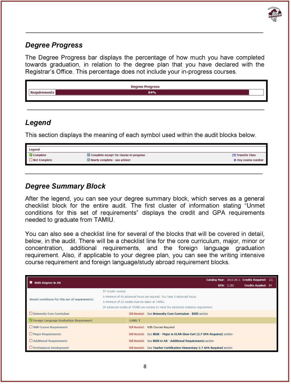 Degree Summary Block After the legend, you can see your degree summary block, which serves as a general checklist block for the entire audit.