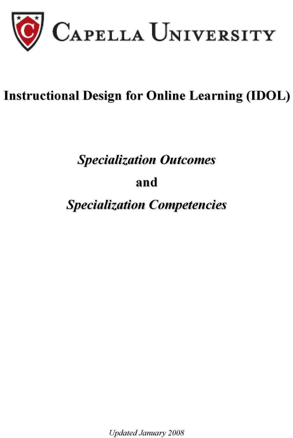 Specialization Outcomes and