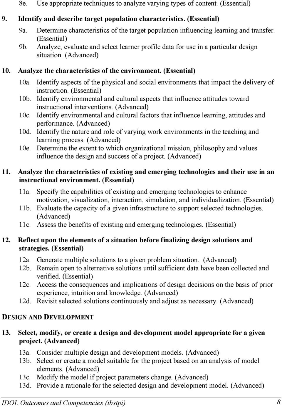 Analyze the characteristics of the environment. (Essential) 10a. Identify aspects of the physical and social environments that impact the delivery of instruction. (Essential) 10b.