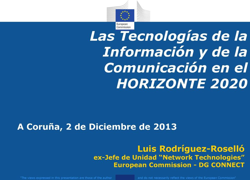 "Technologies European Commission - DG CONNECT ""The views expressed in this"