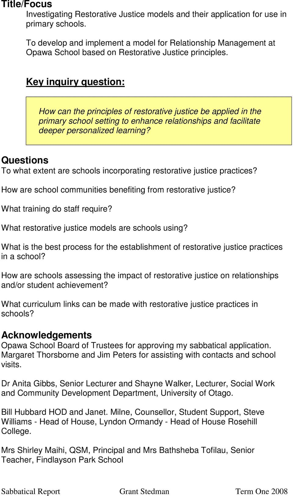 Key inquiry question: How can the principles of restorative justice be applied in the primary school setting to enhance relationships and facilitate deeper personalized learning?
