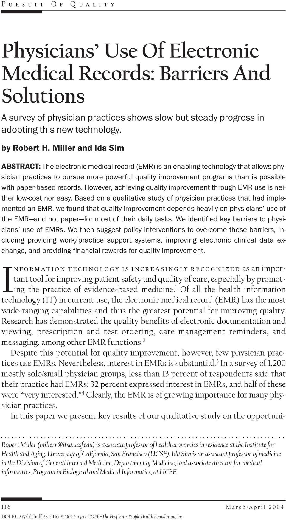 paper-based records. However, achieving quality improvement through EMR use is neither low-cost nor easy.