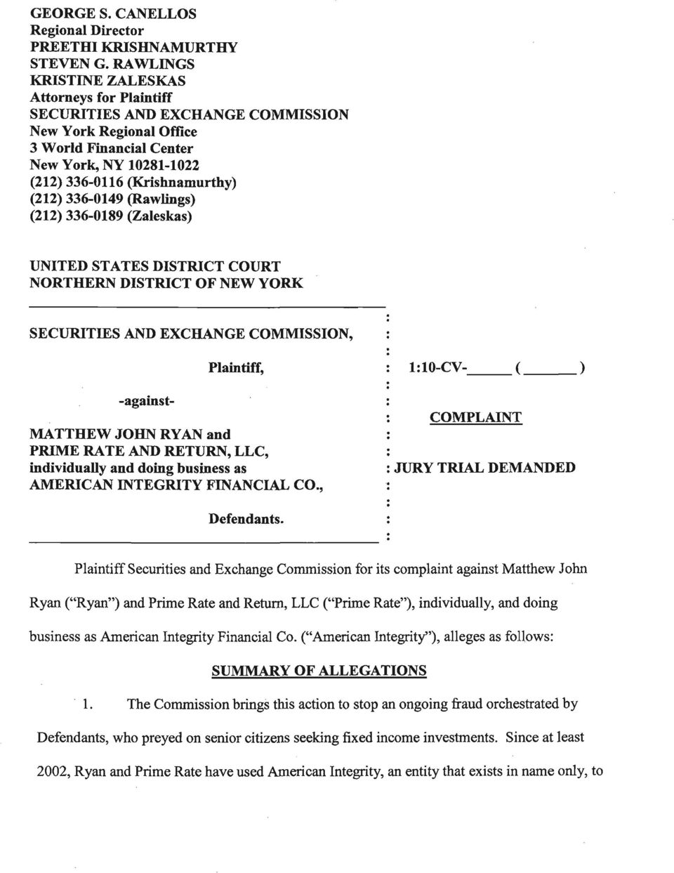 336-0149 (Rawlings) (212) 336-0189 (Zaleskas) UNITED STATES DISTRICT COURT NORTHERN DISTRICT OF NEW YORK SECURITIES AND EXCHANGE COMMISSION, Plaintiff, 1:10-CV ( ) -against- COMPLAINT MATTHEW JOHN