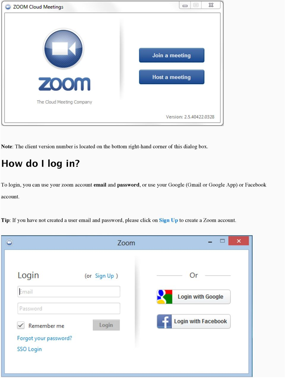 To login, you can use your zoom account email and password, or use your Google