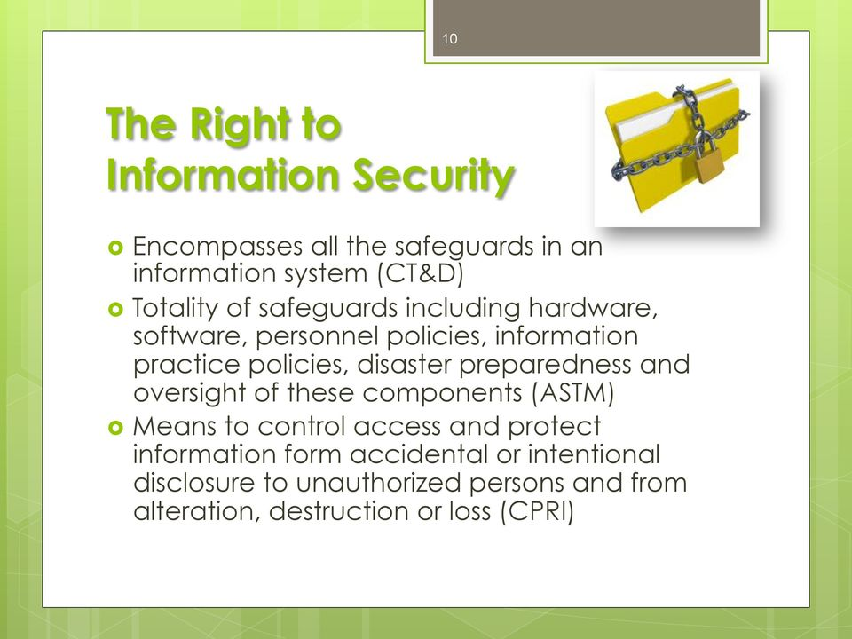 disaster preparedness and oversight of these components (ASTM) Means to control access and protect