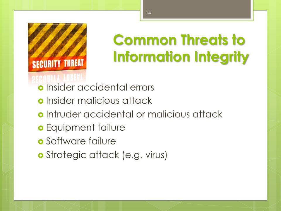 attack Intruder accidental or malicious attack