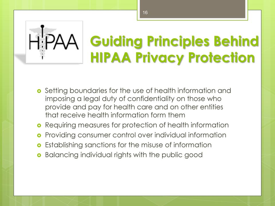 receive health information form them Requiring measures for protection of health information Providing consumer