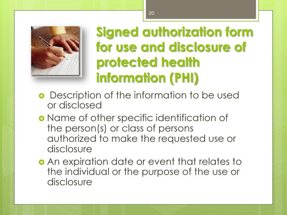 of the person(s) or class of persons authorized to make the requested use or disclosure An