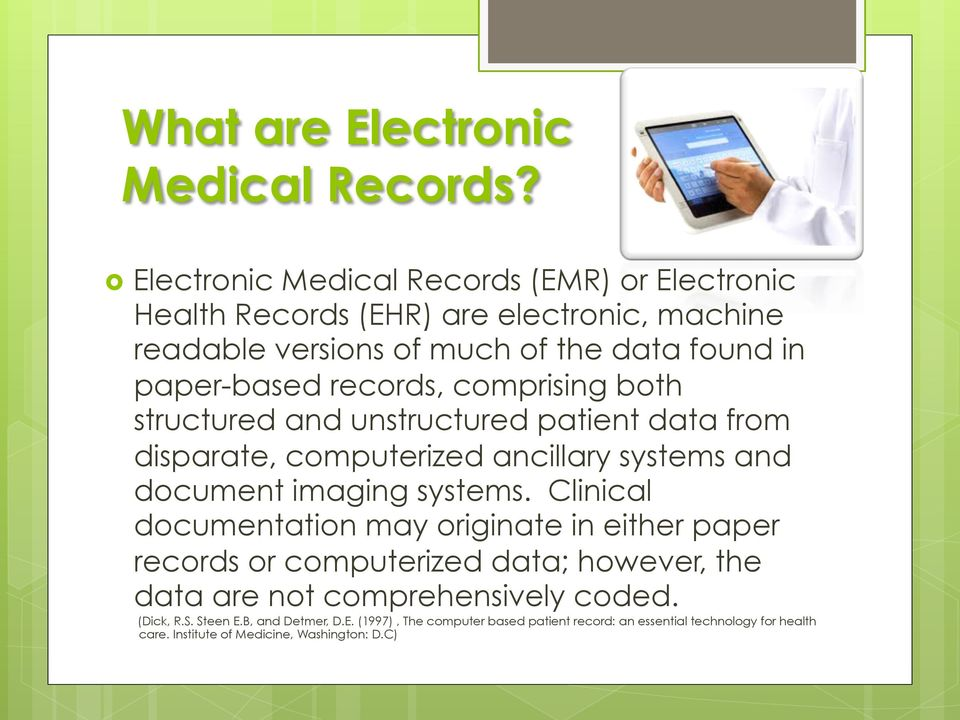 records, comprising both structured and unstructured patient data from disparate, computerized ancillary systems and document imaging systems.