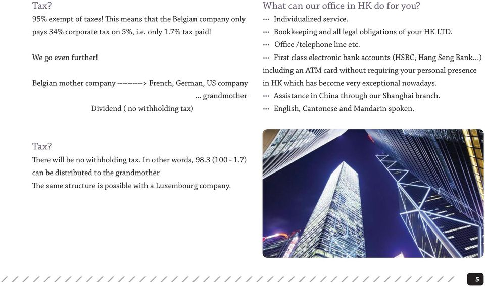 Bookkeeping and all legal obligations of your HK LTD. Office /telephone line etc.