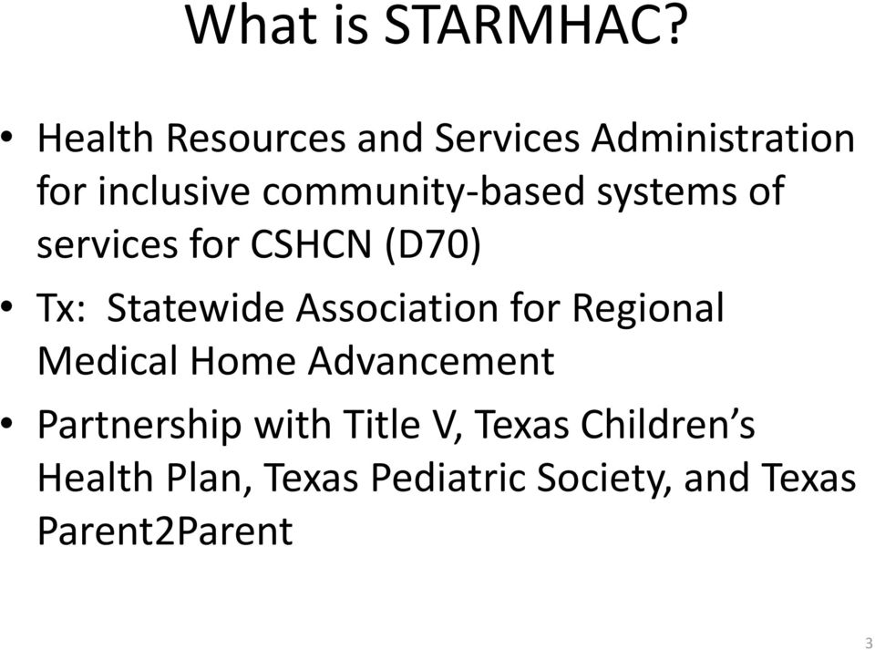 systems of services for CSHCN (D70) Tx: Statewide Association for Regional