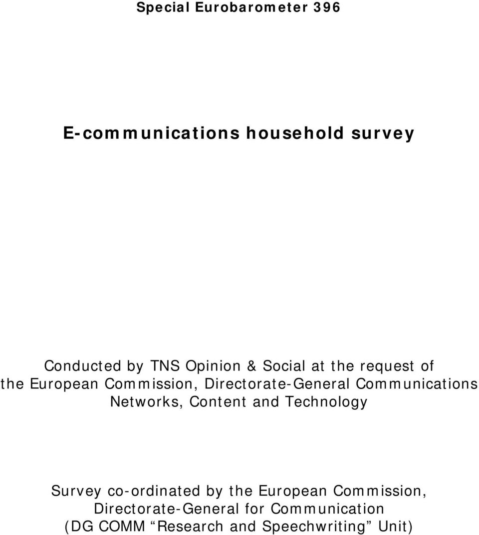 Communications Networks, Content and Technology Survey co-ordinated by the European
