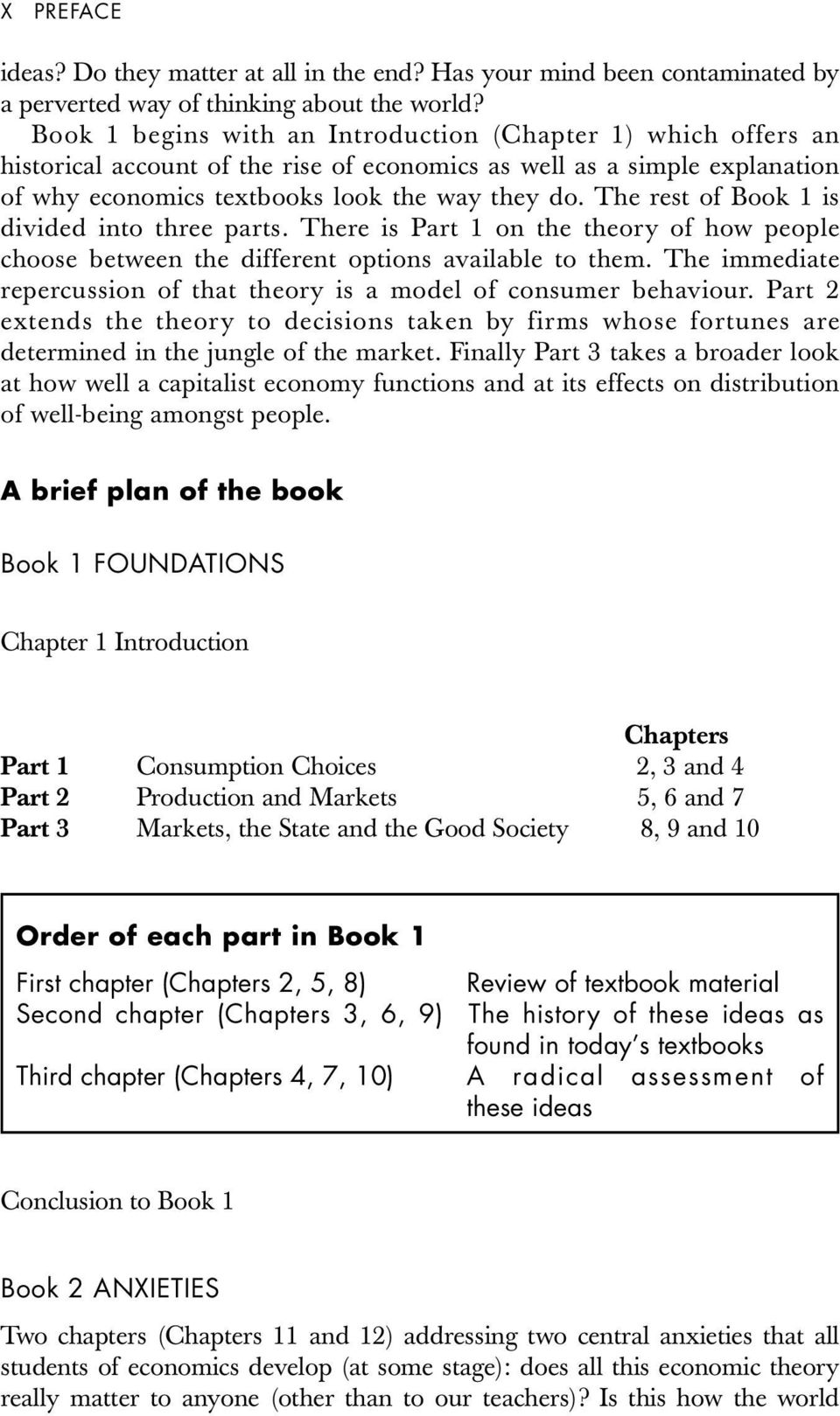 The rest of Book 1 is divided into three parts. There is Part 1 on the theory of how people choose between the different options available to them.