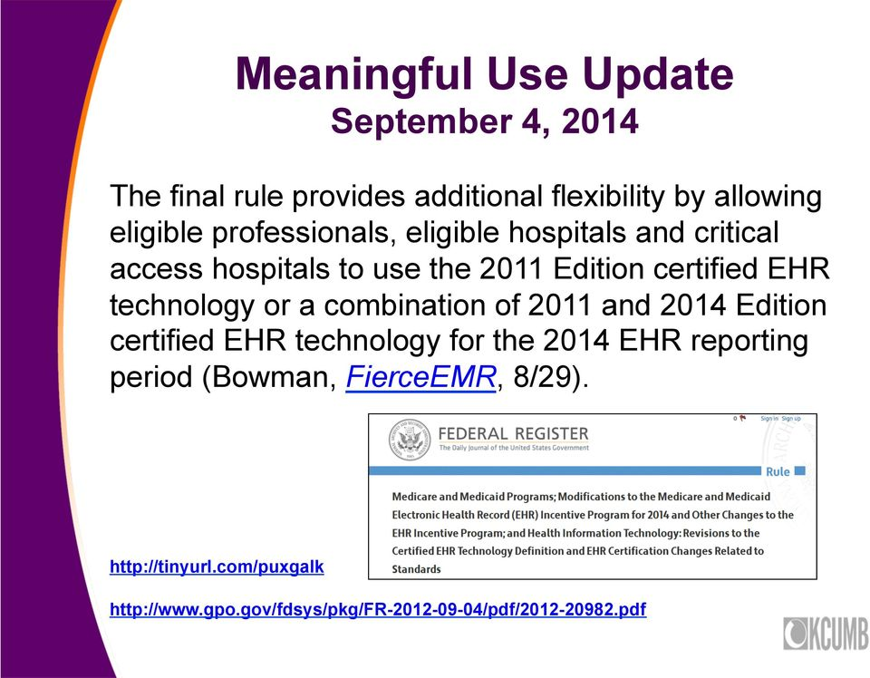 technology or a combination of 2011 and 2014 Edition certified EHR technology for the 2014 EHR reporting
