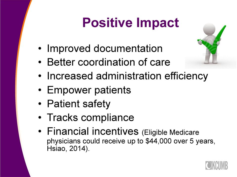 Patient safety Tracks compliance Financial incentives (Eligible