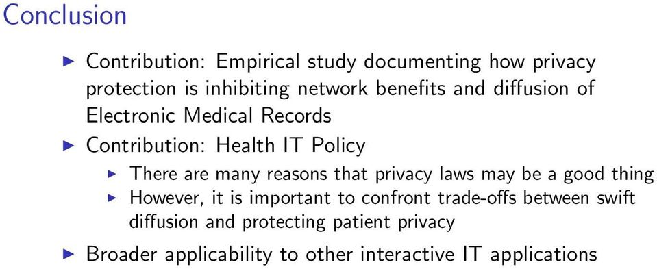 reasons that privacy laws may be a good thing However, it is important to confront trade-offs