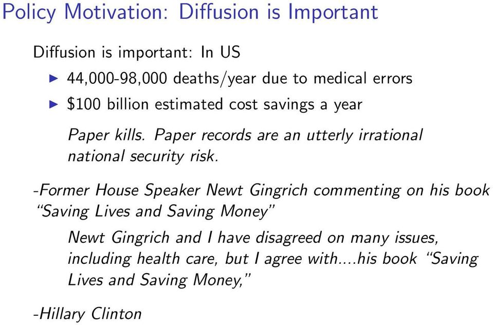 -Former House Speaker Newt Gingrich commenting on his book Saving Lives and Saving Money Newt Gingrich and I have