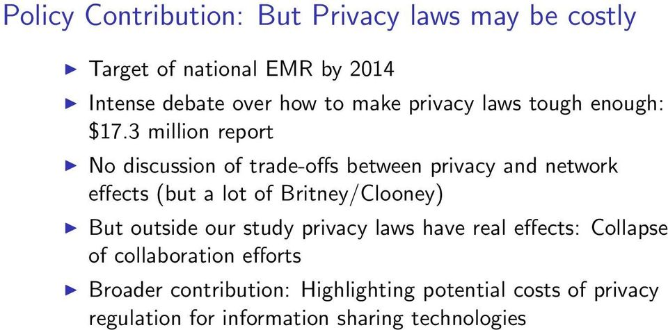 3 million report No discussion of trade-offs between privacy and network effects (but a lot of Britney/Clooney)