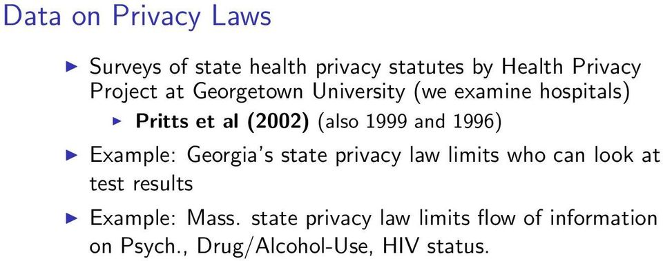 1996) Example: Georgia s state privacy law limits who can look at test results Example: