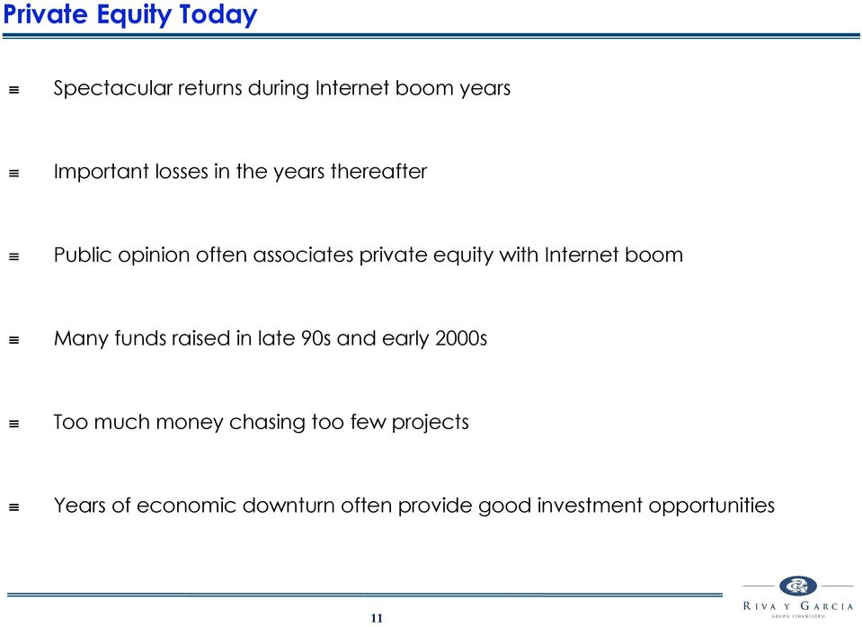 Internet boom Many funds raised in late 90s and early 2000s Too much money chasing