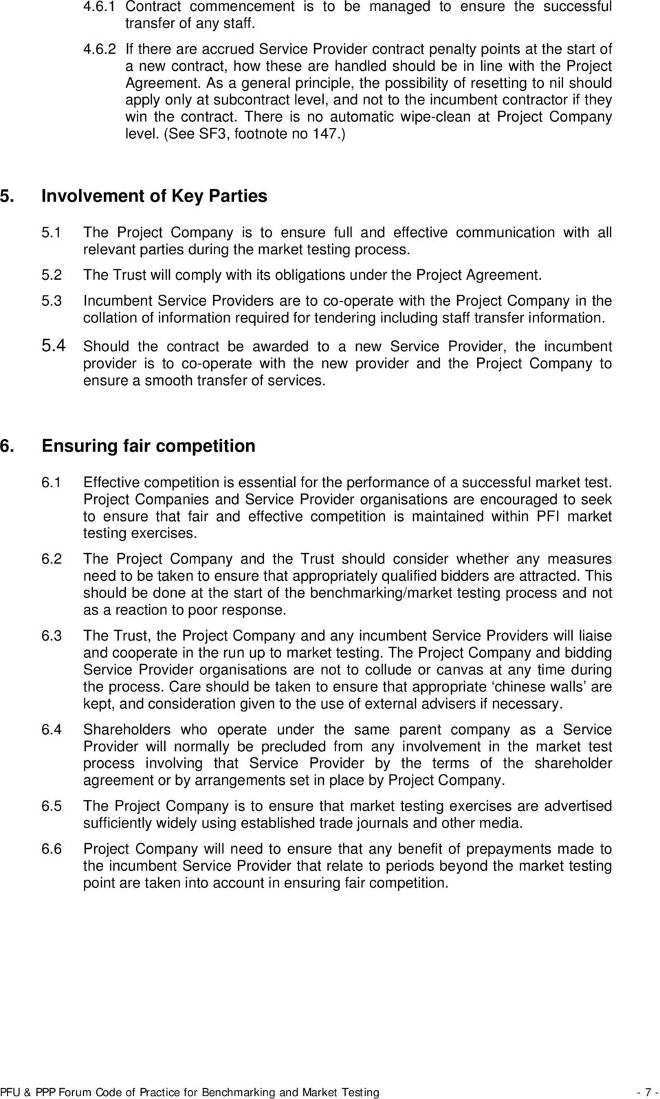 There is no automatic wipe-clean at Project Company level. (See SF3, footnote no 147.) 5. Involvement of Key Parties 5.