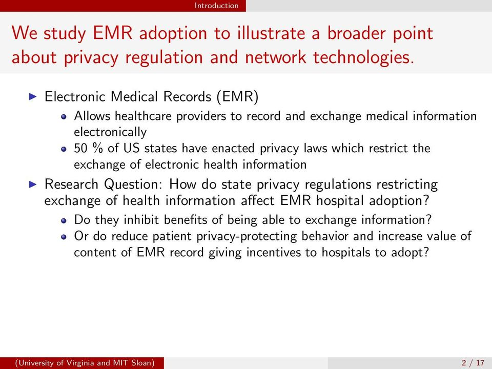 restrict the exchange of electronic health information Research Question: How do state privacy regulations restricting exchange of health information affect EMR hospital