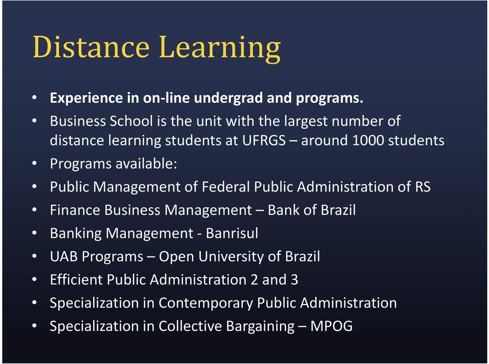 available: Public Management of Federal Public Administration of RS Finance Business Management Bank of Brazil Banking