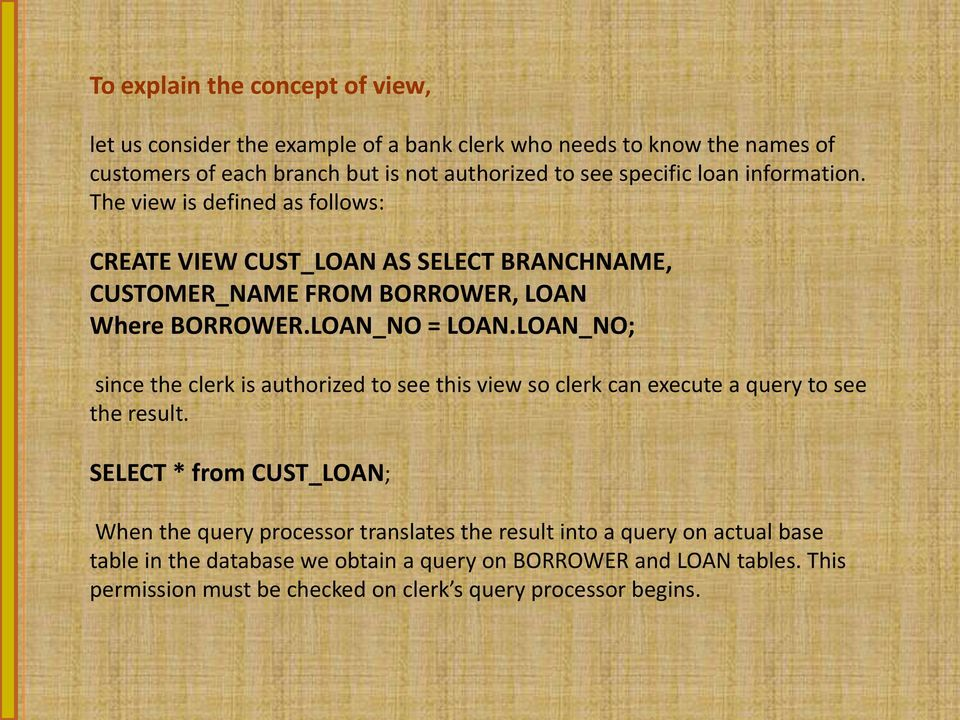 LOAN_NO; since the clerk is authorized to see this view so clerk can execute a query to see the result.