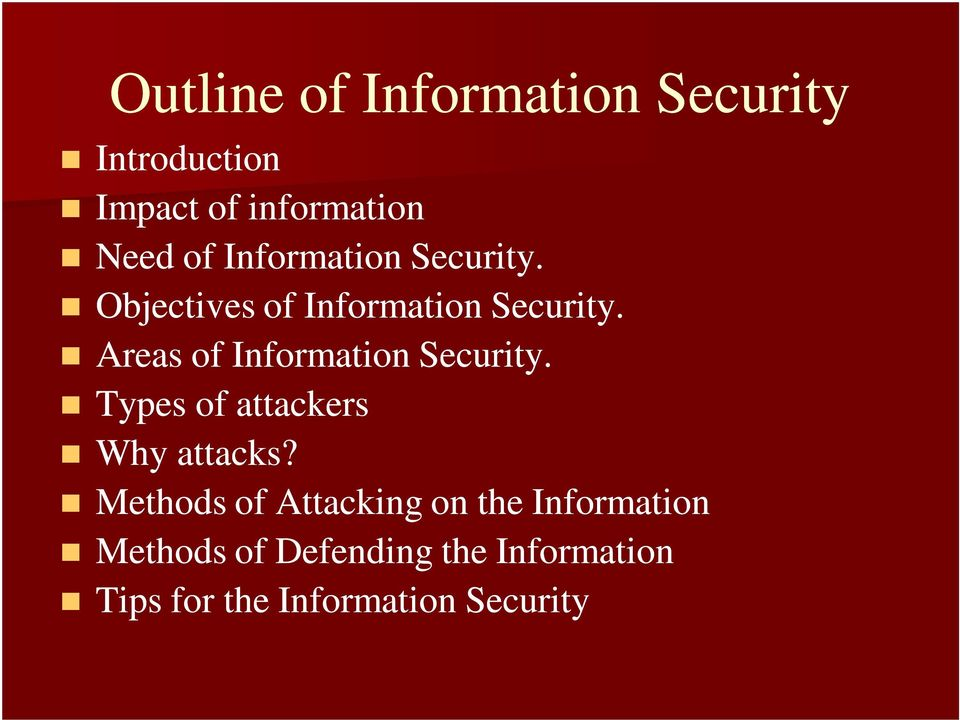 Areas of Information Security. Types of attackers Why attacks?