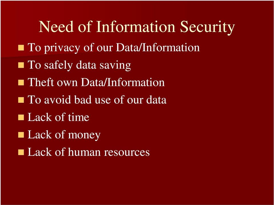 own Data/Information To avoid bad use of our