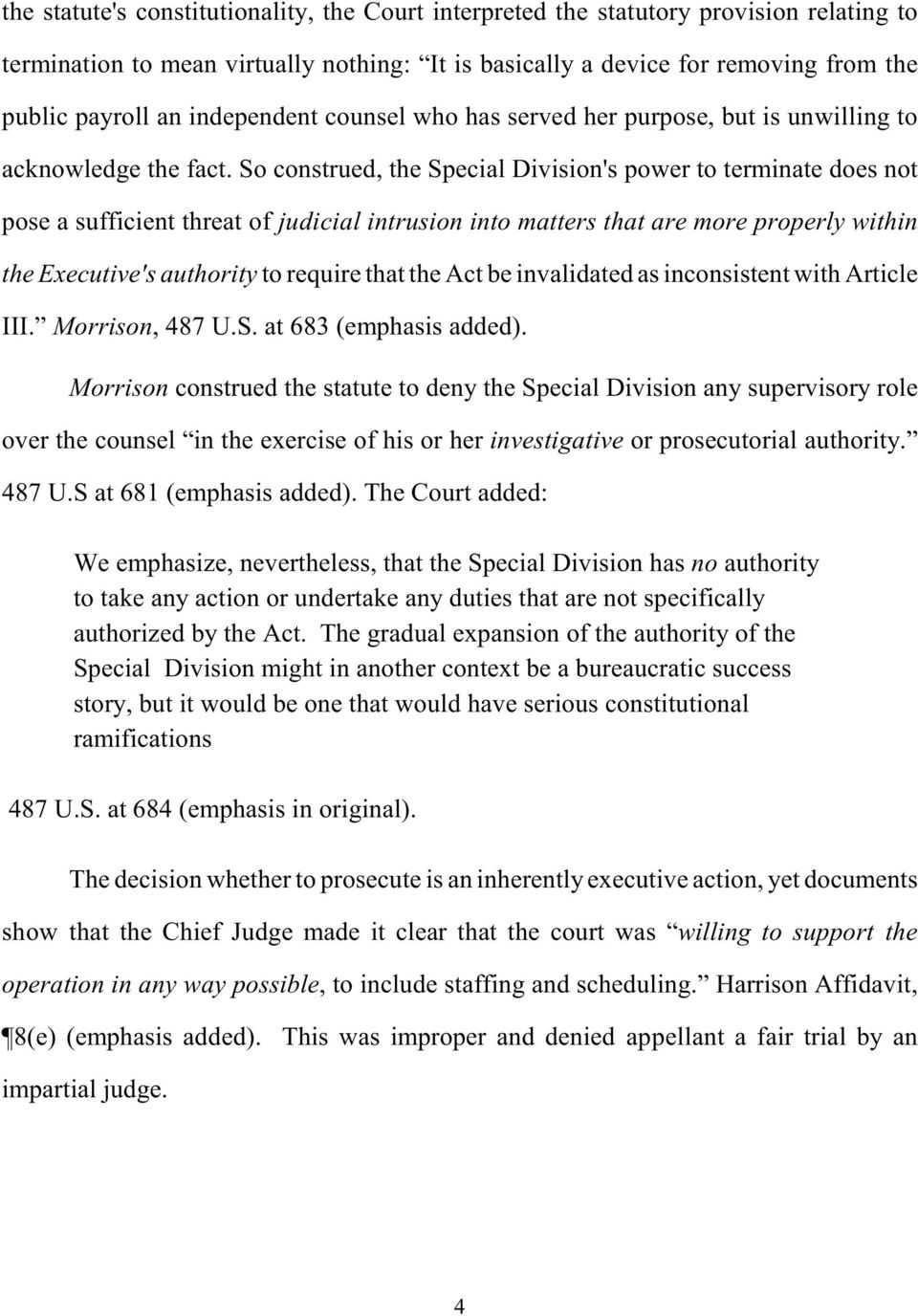 So construed, the Special Division's power to terminate does not pose a sufficient threat of judicial intrusion into matters that are more properly within the Executive's authority to require that