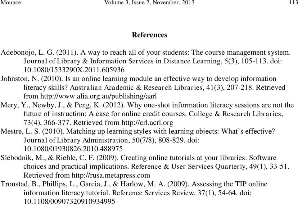Is an online learning module an effective way to develop information literacy skills? Australian Academic & Research Libraries, 41(3), 207-218. Retrieved from http://www.alia.org.