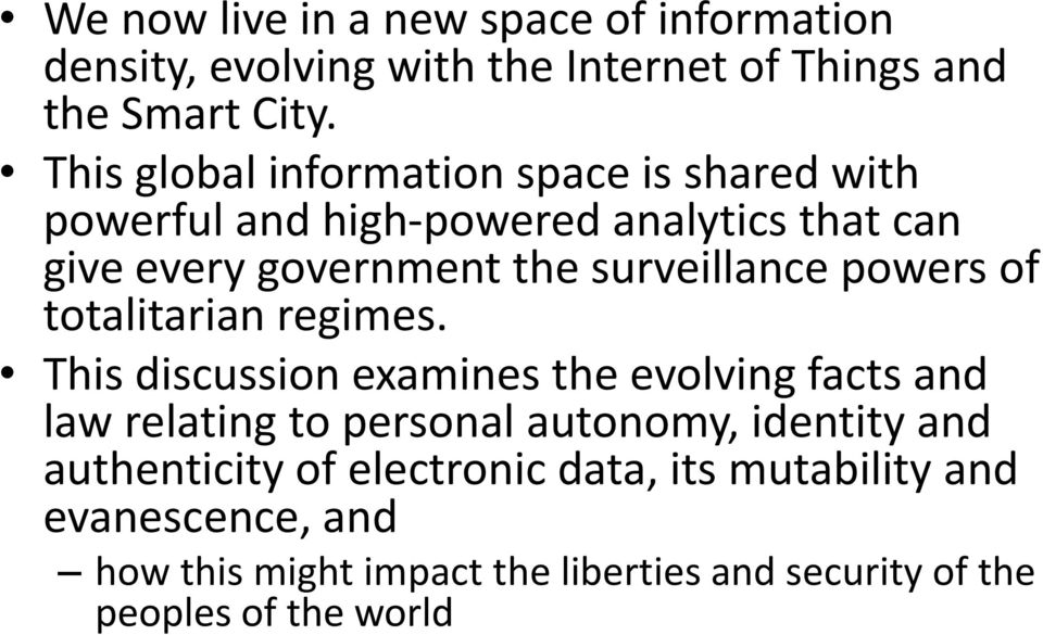 surveillance powers of totalitarian regimes.